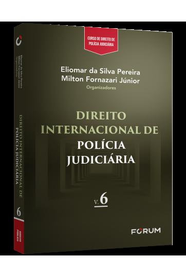 DIREITO INTERNACIONAL DE POLÍCIA JUDICIÁRIA