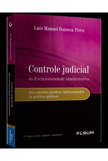 CONTROLE JUDICIAL DA DISCRICIONARIEDADE ADMINISTRATIVA