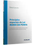 PRINCÍPIOS ESPECIAIS DA LEI MARIA DA PENHA