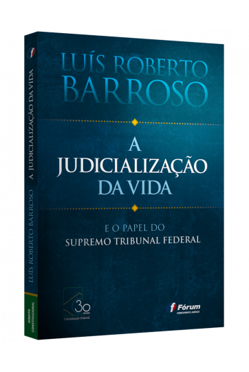 A JUDICIALIZAÇÃO DA VIDA E O PAPEL DO SUPREMO TRIBUNAL FEDERAL