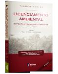 LICENCIAMENTO AMBIENTAL ASPECTOS TEÓRICOS E PRÁTICOS - 6ª EDIÇÃO