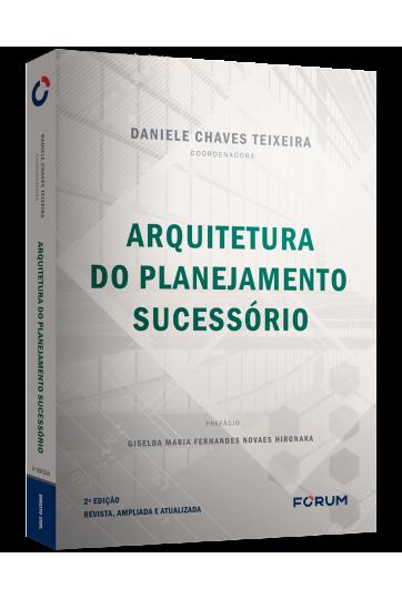 Arquitetura do Planejamento Sucessório 2ª Edição
