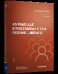 AS FAMÍLIAS SIMULTÂNEAS E SEU REGIME JURÍDICO