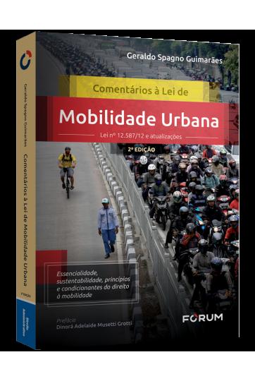 COMENTÁRIOS À LEI DE MOBILIDADE URBANA Lei nº 12587/12 e atualizações