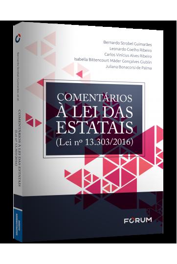 COMENTÁRIOS À LEI DAS ESTATAIS (Lei nº 13.303/2016)