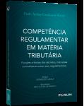 COMPETÊNCIA REGULAMENTAR EM MATÉRIA TRIBUTÁRIA