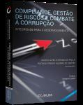 COMPLIANCE, GESTÃO DE RISCOS E COMBATE À CORRUPÇÃO Integridade para o Desenvolvimento