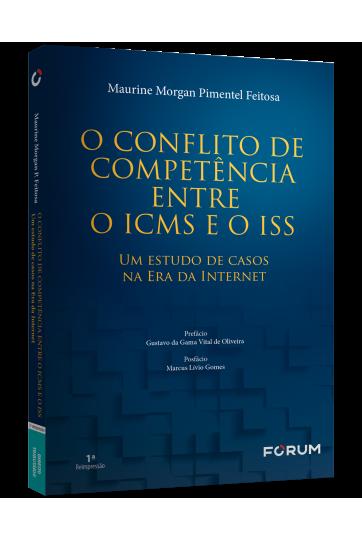 O CONFLITO DE COMPETÊNCIA ENTRE O ICMS E O ISS Um estudo de casos na Era da Internet