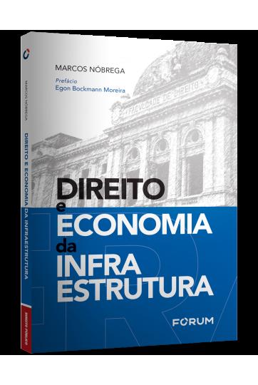 DIREITO E ECONOMIA DA INFRAESTRUTURA