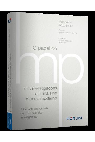 O PAPEL DO MINISTÉRIO PÚBLICO NAS INVESTIGAÇÕES CRIMINAIS NO MUNDO MODERNO