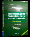 OUVIDORIAS DE JUSTIÇA, TRANSPARÊNCIA E LEI DE ACESSO À INFORMAÇÃO DIREITO DE TODOS 2ª Edição