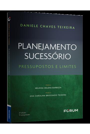 PLANEJAMENTO SUCESSÓRIO Pressupostos e Limites 2ª Edição