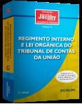 Regimento Interno e Lei Orgânica do Tribunal de Contas da União 2ª Edição