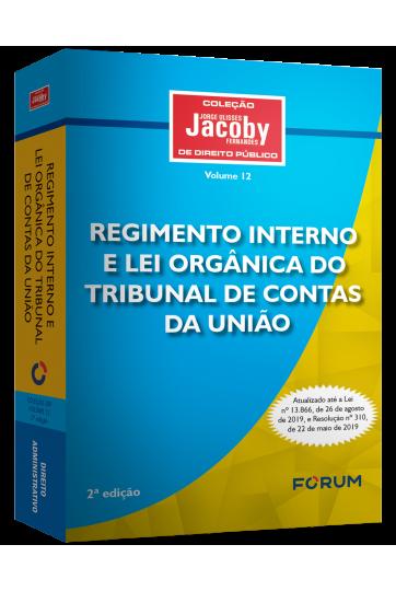 Regimento Interno e Lei Orgânica do Tribunal de Contas da União 2° Edição