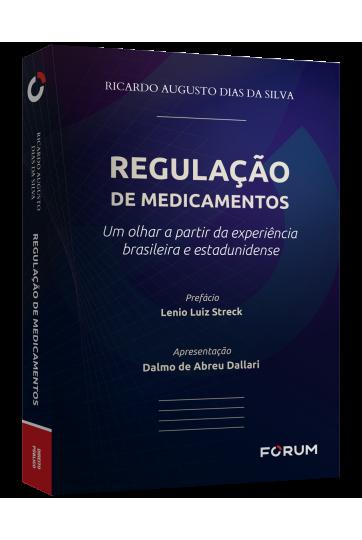 REGULAÇÃO DE MEDICAMENTOS Um olhar a partir da experiência brasileira e estadunidense