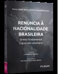 RENÚNCIA À NACIONALIDADE BRASILEIRA: Direito fundamental à apatridia voluntária