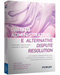 DIREITO ADMINISTRATIVO E ALTERNATIVE DISPUTE RESOLUTION