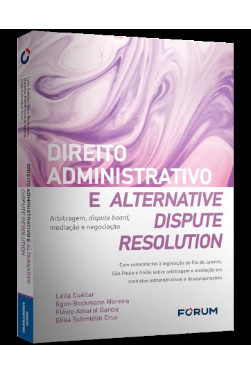 DIREITO ADMINISTRATIVO E ALTERNATIVE DISPUTE RESOLUTION