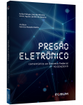 PREGÃO ELETRÔNICO: COMENTÁRIOS AO DECRETO FEDERAL Nº 10.024/2019