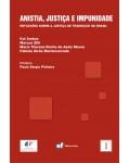 ANISTIA, JUSTIÇA E IMPUNIDADE - Reflexões sobre a Justiça de Transição no Brasil - (COLEÇÃO FÓRUM DE DIREITOS HUMANOS)