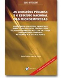AS LICITAÇÕES PÚBLICAS E O ESTATUTO NACIONAL DAS MICROEMPRESAS - 2ª ED. 2010 - ATUALIZADA E AMPLIADA