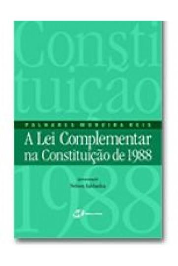 A LEI COMPLEMENTAR NA CONSTITUIÇÃO DE 1988