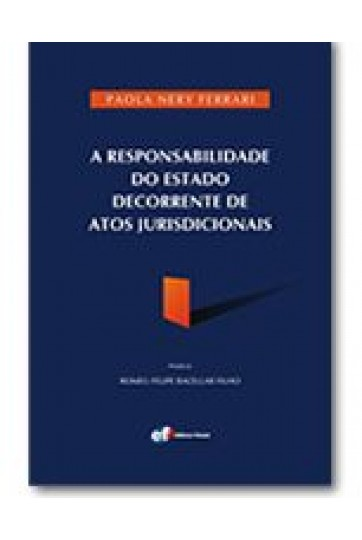 A RESPONSABILIDADE DO ESTADO DECORRENTE DE ATOS JURISDICIONAIS