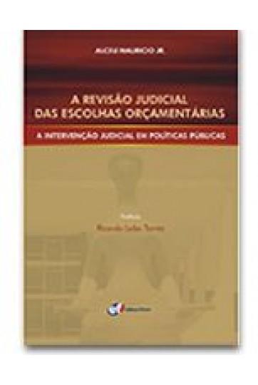 A REVISÃO JUDICIAL DAS ESCOLHAS ORÇAMENTÁRIAS: A INTERVENÇÃO JUDICIAL EM POLÍTICAS PÚBLICAS