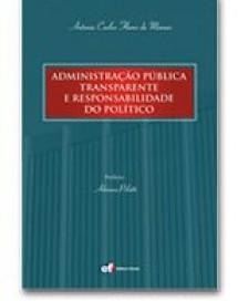 ADMINISTRAÇÃO PÚBLICA TRANSPARENTE E RESPONSABILIDADE DO POLÍTICO