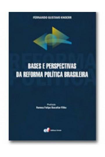 BASES E PERSPECTIVAS DA REFORMA POLÍTICA BRASILEIRA