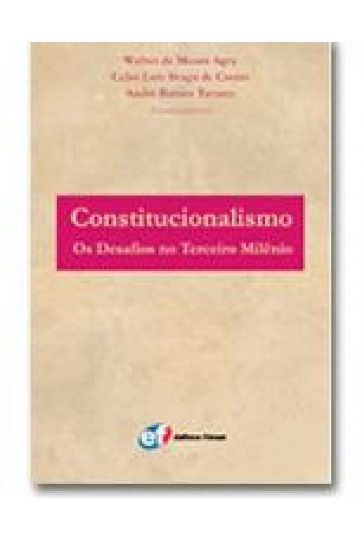 CONSTITUCIONALISMO - OS DESAFIOS NO TERCEIRO MILÊNIO