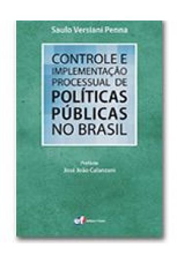 CONTROLE E IMPLEMENTAÇÃO PROCESSUAL DE POLÍTICAS PÚBLICAS NO BRASIL