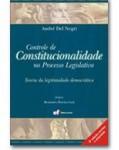 CONTROLE DE CONSTITUCIONALIDADE NO PROCESSO LEGISLATIVO: TEORIA DA LEGITIMIDADE DEMOCRÁTICA 2ª EDIÇÃO