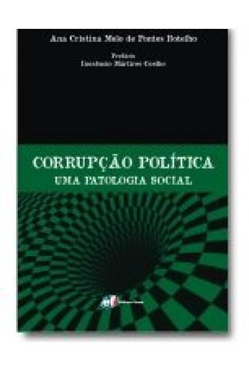 CORRUPÇÃO POLÍTICA – UMA PATOLOGIA SOCIAL