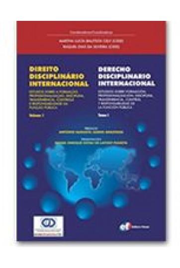 DIREITO DISCIPLINÁRIO INTERNACIONAL - ESTUDOS SOBRE A FORMAÇÃO, PROFISSIONALIZAÇÃO, DISCIPLINA, TRANSPARÊNCIA, CONTROLE E RESPONSABILIDADE DA FUNÇÃO PÚBLICA