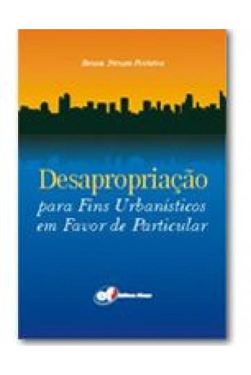 DESAPROPRIAÇÃO PARA FINS URBANÍSTICOS EM FAVOR DE PARTICULAR