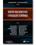 DIREITO CONCORRENCIAL E REGULAÇÃO ECONÔMICA