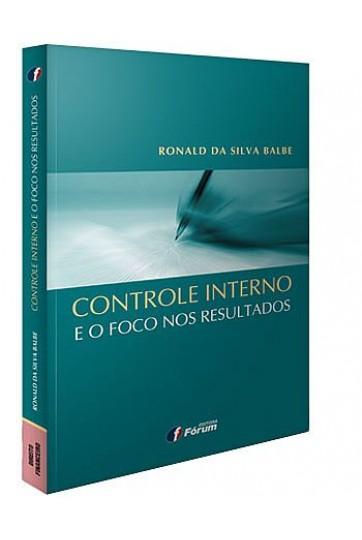 CONTROLE INTERNO E O FOCO NOS RESULTADOS