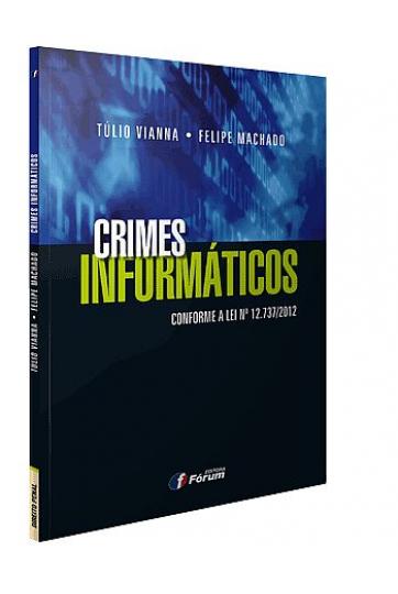 CRIMES INFORMÁTICOS - CONFORME A LEI Nº 12.737/2012