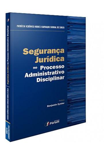 SEGURANÇA JURÍDICA NO PROCESSO ADMINISTRATIVO DISCIPLINAR