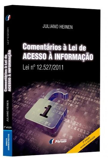 COMENTÁRIOS À LEI DE ACESSO À INFORMAÇÃO - LEI Nº 12.527/2011 - 2ª EDIÇÃO
