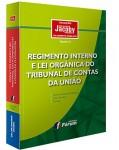 REGIMENTO INTERNO E LEI ORGÂNICA DO TRIBUNAL DE CONTAS DA UNIÃO (COLEÇÃO JACOBY DE DIREITO PÚBLICO).