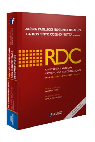 RDC - COMENTÁRIOS AO REGIME DIFERENCIADO DE CONTRATAÇÕES LEI Nº 12.462/2011 - DECRETO Nº 7.581/2011 - 2ª EDIÇÃO