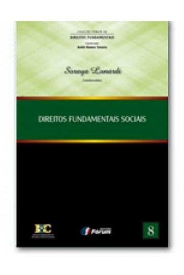 DIREITOS FUNDAMENTAIS SOCIAIS - COLEÇÃO FÓRUM DE DIREITOS FUNDAMENTAIS - VOLUME 8