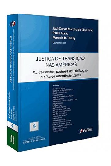 JUSTIÇA DE TRANSIÇÃO NAS AMÉRICAS - (COLEÇÃO FÓRUM JUSTIÇA E DEMOCRACIA)