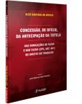 CONCESSÃO, DE OFÍCIO, DA ANTECIPAÇÃO DA TUTELA DAS OBRIGAÇÕES DE FAZER E NÃO FAZER (CPC, ART. 461) NO DIREITO DO TRABALHO