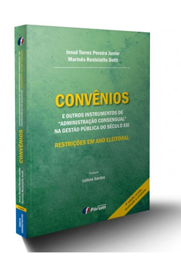 CONVÊNIOS E OUTROS INSTRUMENTOS DE ADMINISTRAÇÃO CONSENSUAL NA GESTÃO PÚBLICA DO SÉCULO XXI