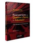 FINANCIAMENTO DOS DIREITOS À SAÚDE E À EDUCAÇÃO - UMA PERSPECTIVA CONSTITUCIONAL