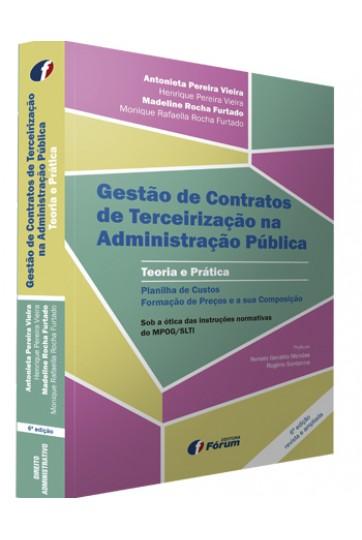 GESTÃO DE CONTRATOS DE TERCEIRIZAÇÃO NA ADMINISTRAÇÃO PÚBLICA - TEORIA E PRÁTICA 6ª EDIÇÃO