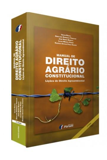 MANUAL DE DIREITO AGRÁRIO-CONSTITUCIONAL LIÇÕES DE DIREITO AGROAMBIENTAL - 2ª EDIÇÃO
